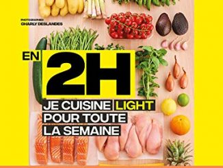 En 2h Je Cuisine Light Pour Toute La Semaine