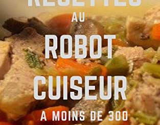 50 Recettes Au Robot Cuiseur Cookeo à Moins De 300 Calories Volume 2