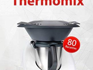 80 Recettes Au Thermomix: Des Recettes Gourmandes, Fiables Et Efficaces Pour Toutes Les Occasions