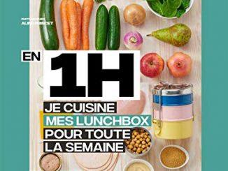 En 1 Heure, Je Cuisine Mes Lunchs Box Pour Toute La Semaine