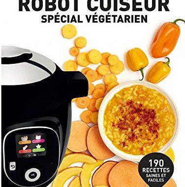Je Cuisine Avec Un Robot Cuiseur Spécial Végétarien