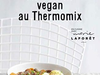 Ma Cuisine Vegan Au Thermomix