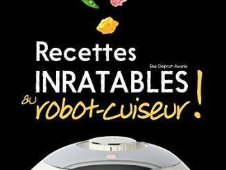 Recettes Inratables Au Robot Cuiseur !