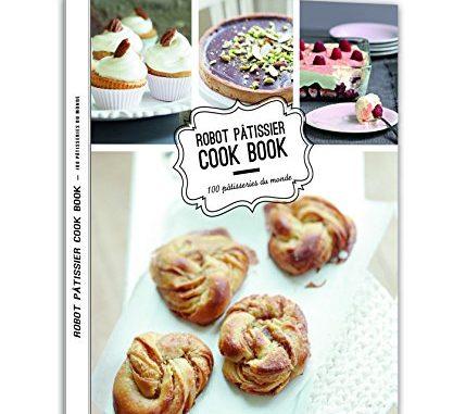 Robot Pâtissier Cook Book 100 Pâtisseries Du Monde
