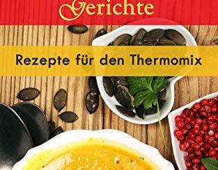 Vegan & Glutenfrei: Herzerwämende Gerichte   Rezepte Für Den Thermomix (german Edition)
